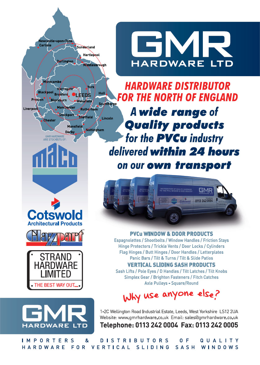 GMR HARDWARE LTD  Importers & distributors of quality hardware for vertical sliding sash windows & PVCu window and door products.  Stockists of MACO, Cotswold Architectural Products, Glazpart, Strand Hardware Ltd and many more …  PRODUCTS Shootbolts Hinge Friction Stay Espagnolettes Multipoint  Locks Window Strikers SPECIALIST HARDWARE Vertical Sliding Hardware Sash Jammer Fitch Catch & Keep Hinge Protector Eurosafe Safety Catch Ventilation Restrictor Catch Ventilation Arm Security Stay Friction Arm Letterplates Handle - Locking Handle - Non-Locking Cockspur Handle Multipoint Lock Security Cylinder Thumb Turn Cylinder Security Half Cylinder Flag Hinge Butt Hinge Cylinder Guard Universal Door Strikers Lever Door Handle etc etc ...   Hardware distributer for the North of England A wide range of quality products for the PVCu industry delivered within 24 hours on our own transport   1-2C Wellington Road Industrial Estate, leeds, West Yorkshire LS12 2UA email: sales@gmrhardware.co.uk Telephone 0113 242 0004 Fax 0113 242 0005